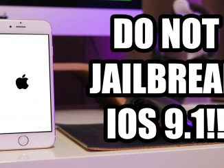 DO NOT JAILBREAK IOS 9.1!!