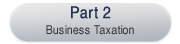 Part 2 - Business Taxation