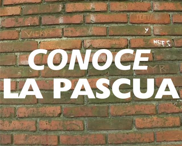 CONOCE LA PASCUA