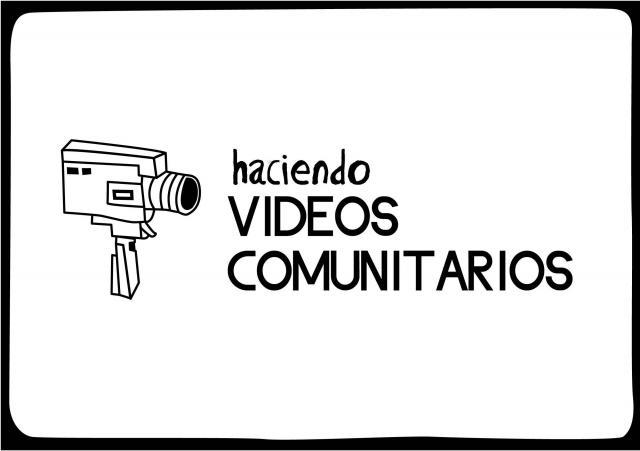 Haciendo Videos Comunitarios.