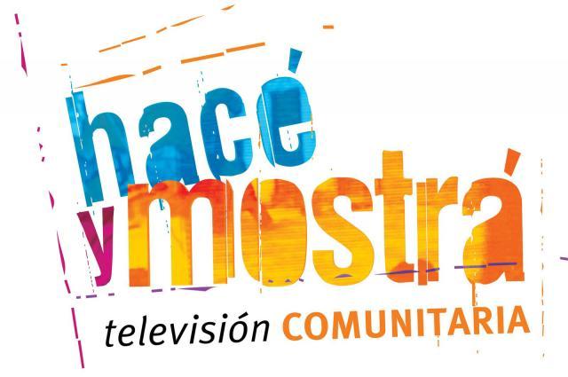 hacé y mostrá televisión COMUNITARIA