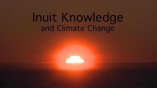 Inuit Knowledge and Climate Change (2010)
