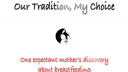 Lien vers: Our Tradition, My Choice: One expectant mother's journey about breastfeeding.