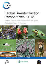 Global Re-introduction Perspectives: 2013 Photo: Pritpal S. Soorae