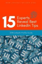 LinkedIn Profile Guide: 15 Experts Reveal Best LinkedIn Tips for 2018