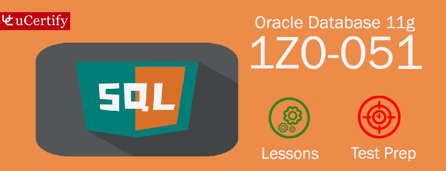 1Z0-051 : Oracle Database 11g: SQL Fundamentals I  - OCA