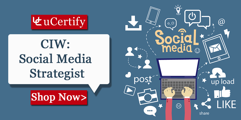 Try uCertify CIW Social Media Strategist Course For Passing The 1D0-623 Exam