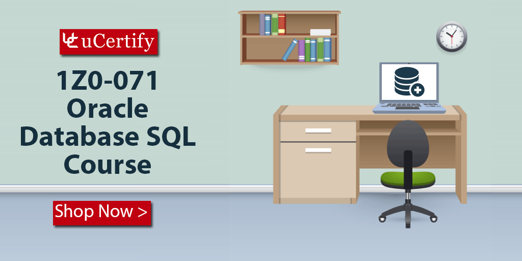 Prepare For Oracle SQL 1Z0-071 Exam With uCertify Course