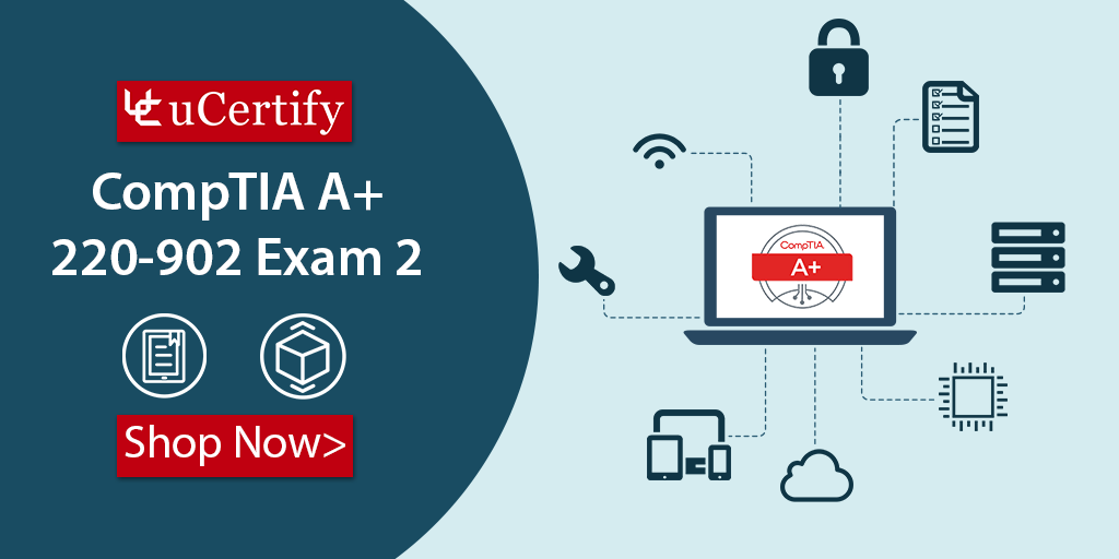 Prepare For CompTIA A+ Exam With uCertify Complete Course