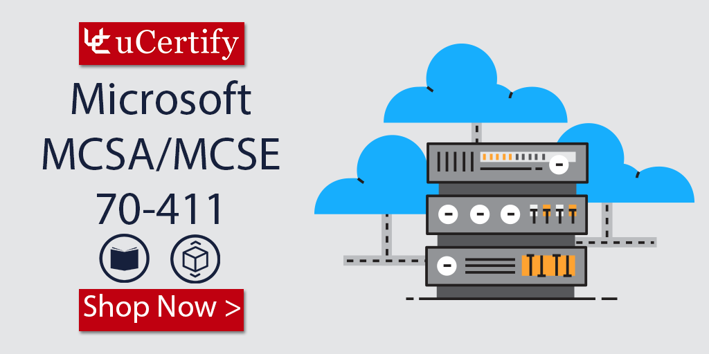 Learn the Skills of Windows Server- uCertify MCSA/MCSE 70-411 Course
