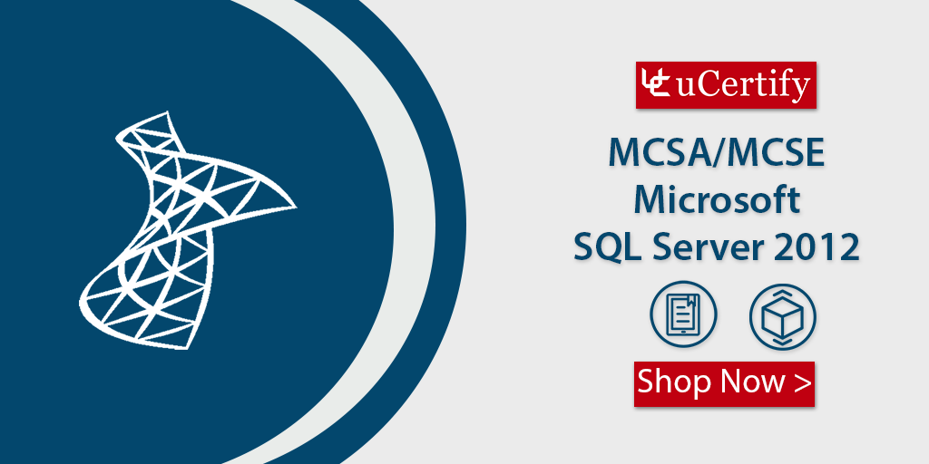 Pass The MCSA SQL Server 70-461 Exam With uCertify Course