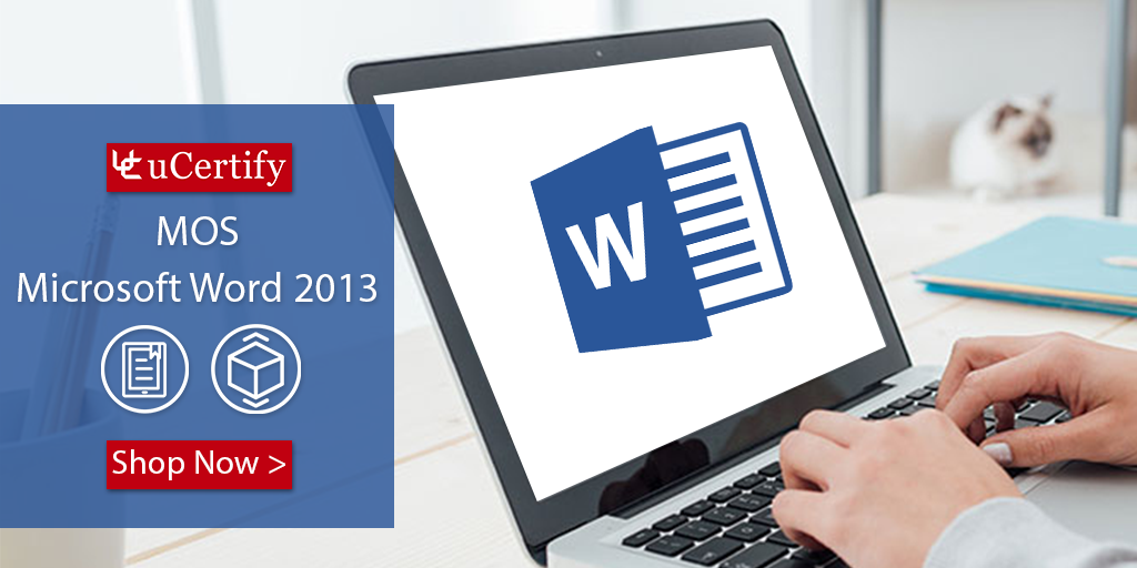 Word 2013 Course - Microsoft Office 77-418 Exam uCertify