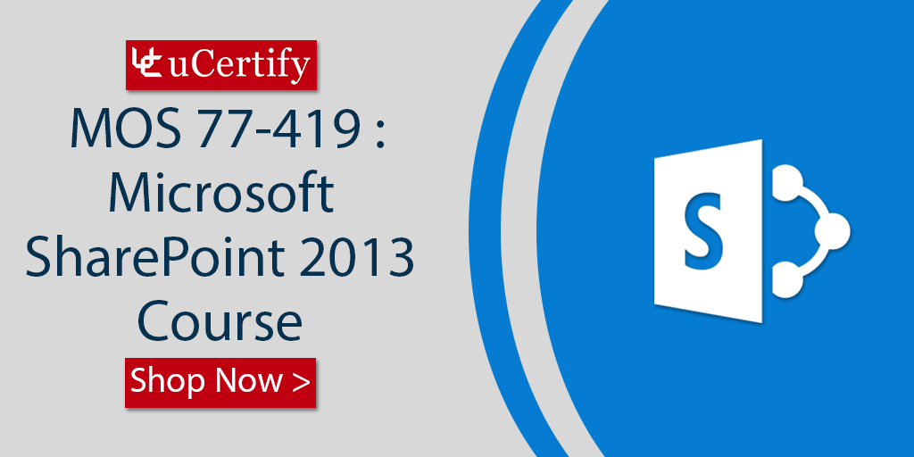 Check Out The uCertify Microsoft SharePoint 2013 Study Guide