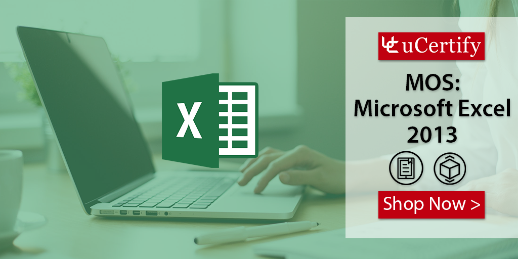 Try uCertify Microsoft Excel 2013 Course & Labs