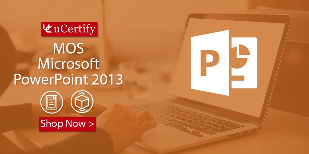 Learn About PowerPoint 2013 With The uCertify Complete Course