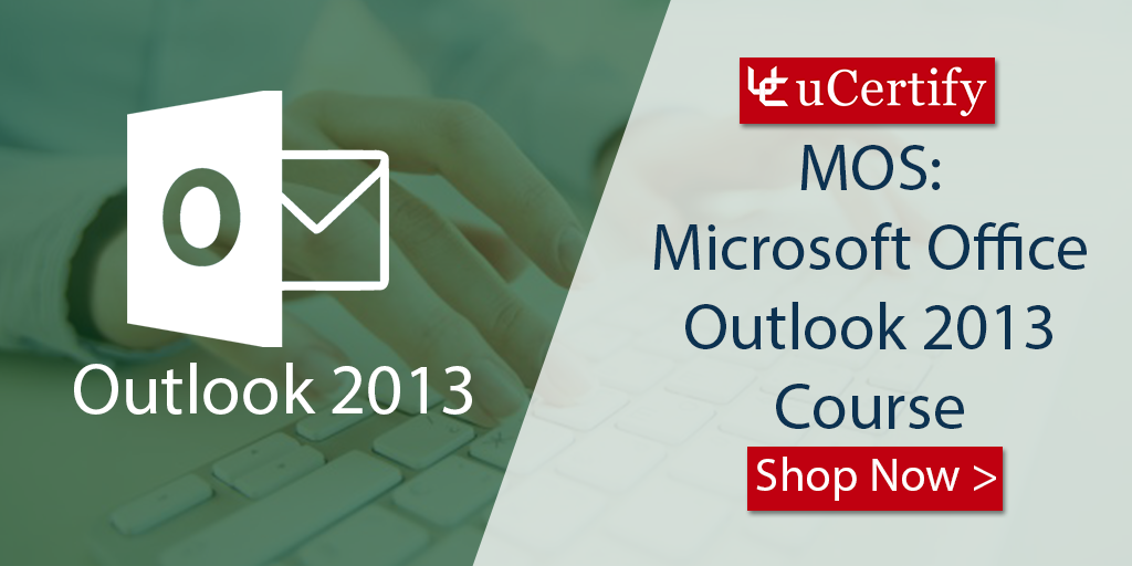 Check Out The uCertify Microsoft Office Outlook 2013 Study Guide