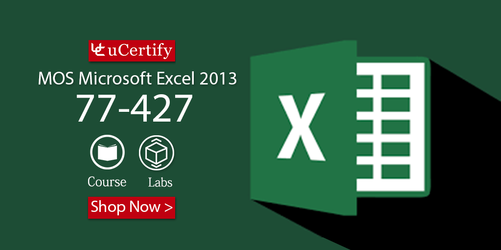 Get Your MOS 77-427 MS Excel 2013 Certification with uCertify Guide