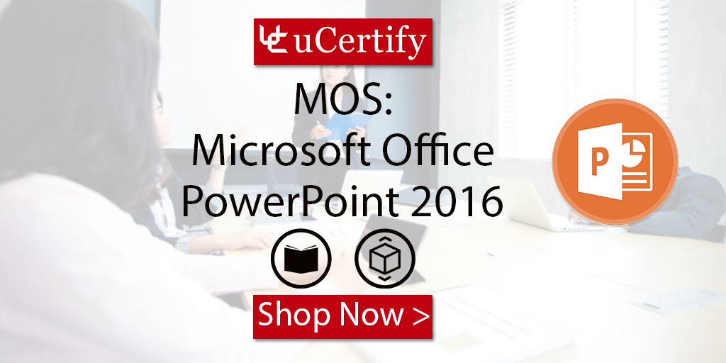 Learn The Skills Of Using Microsoft PowerPoint 2016 With uCertify Course