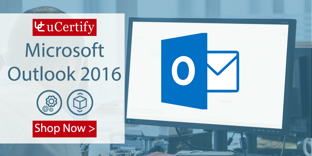 Learn About MS Outlook 2016 With The uCertify Course