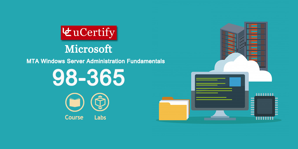 Ucertify Offers Microsoft Mta Windows Server 98 365 Exam Study Guide