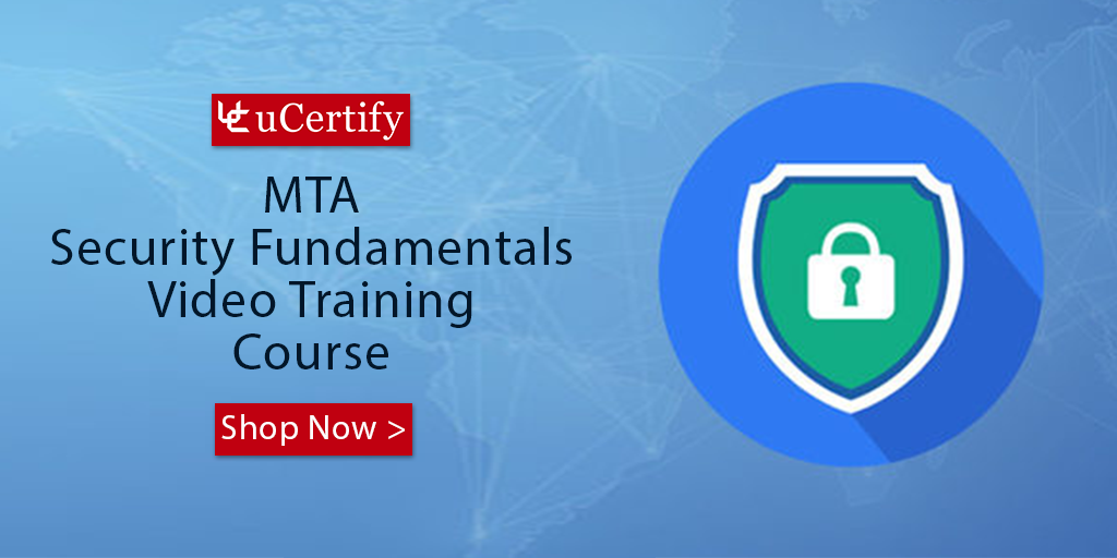 Learn MTA Security Fundamentals With uCertify 98-367 Course & Lab