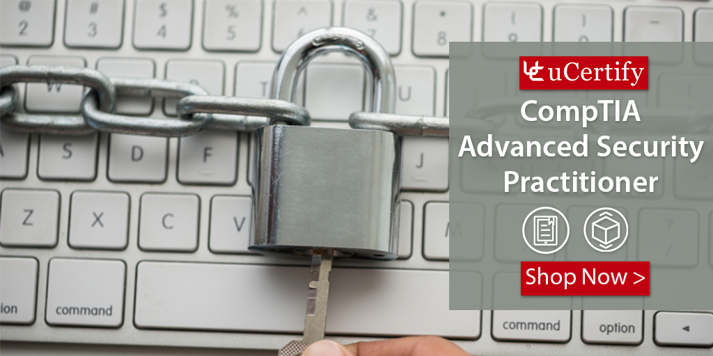 Pass The CompTIA Advanced Security Practitioner Certification Exam With uCertify