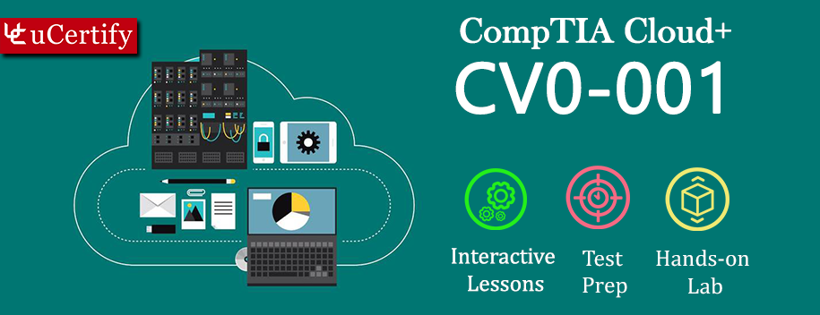 CV0-001-complete : Cloud+: Deploying and Managing a Cloud Infrastructure (Course & Labs)