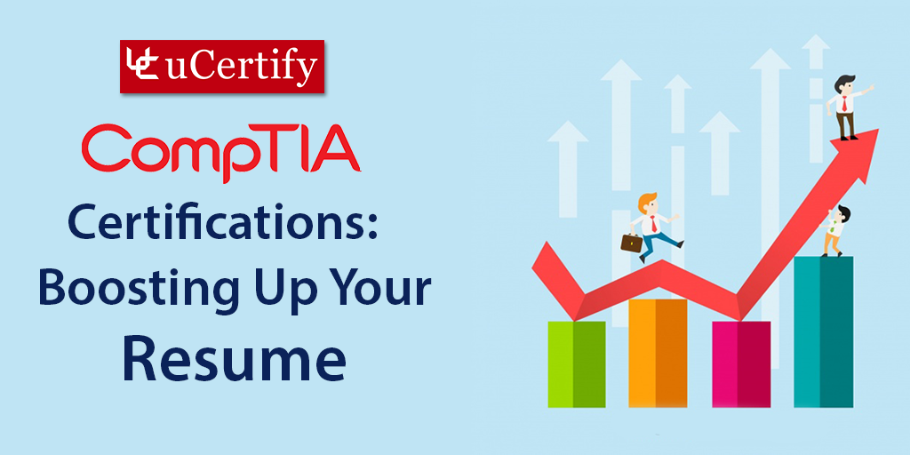 Comptia Certifications Boosting Up Your Resume