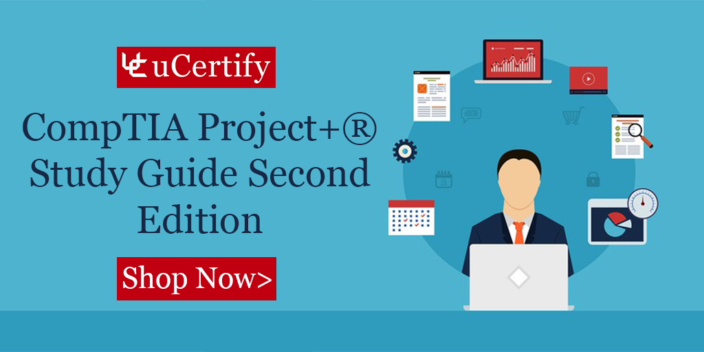 Be A Comptia Project Certified With Ucertify