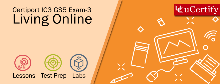 IC3-GS5-Exam-3 : IC3 GS5 Living Online