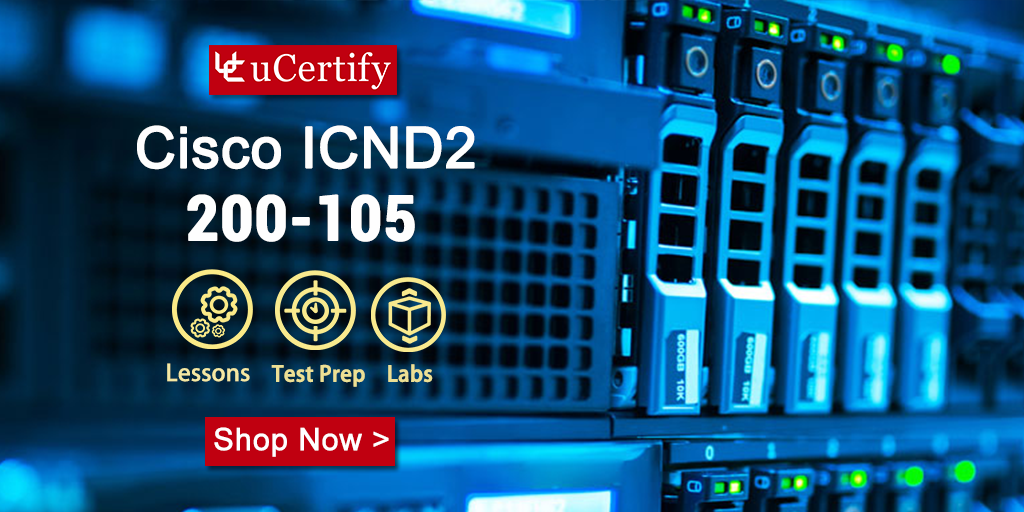 Get your Cisco CCNA ICND2 200-105 Certification with uCertify Guide!