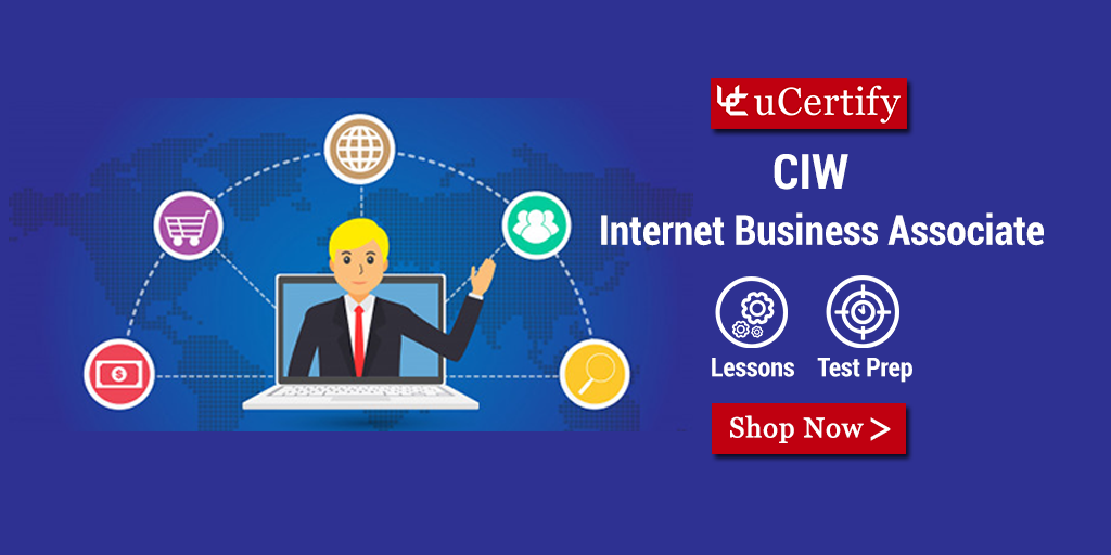 Explore the Career in CIW 1D0-61A Internet Business Associate- uCertify