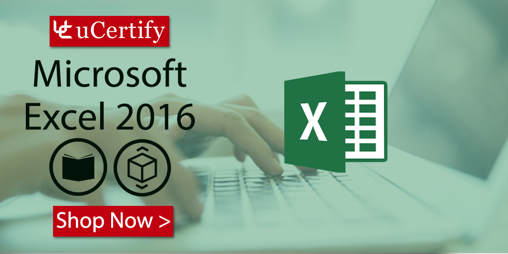 Gain The KNowledge For Microsoft Excel 2016 With uCertify