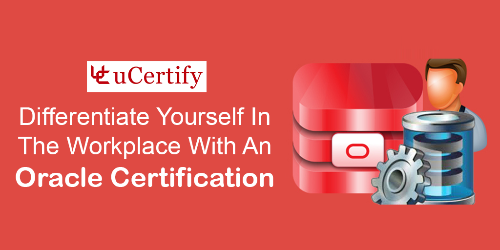Get The Oracle Certification To Improve Your Career