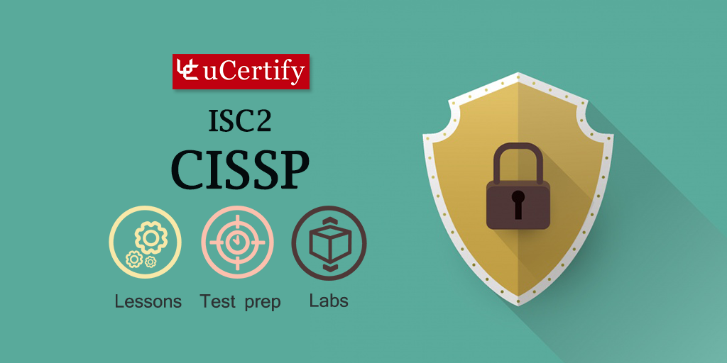 Pass the CISSP Exam with uCertify ISC2 CISSP 2018 Third Edition Guide