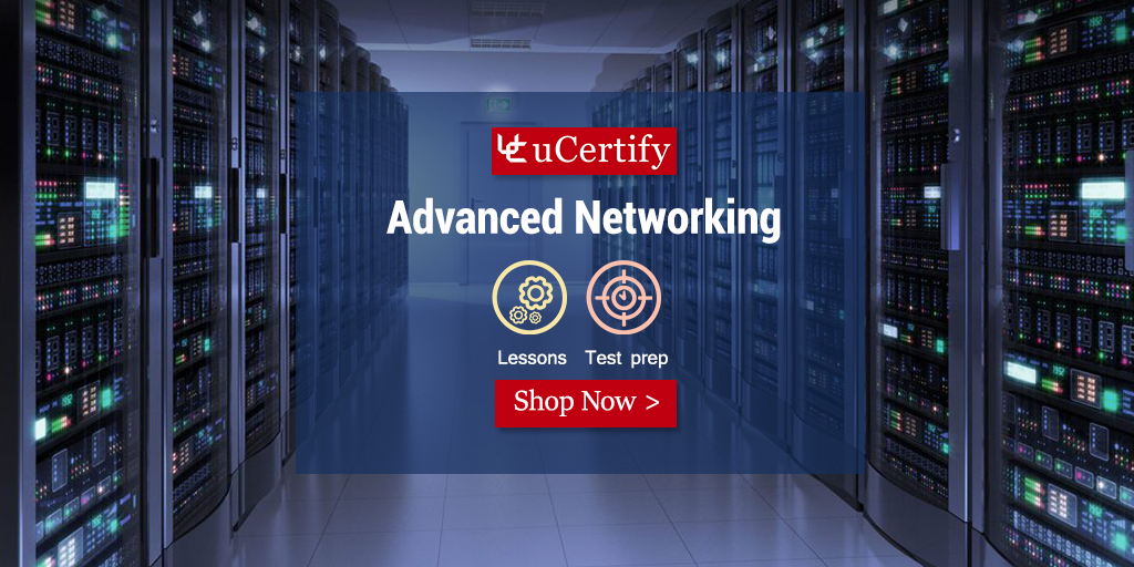 Maintain Branch Network with uCertify's Guide to Advanced Networking