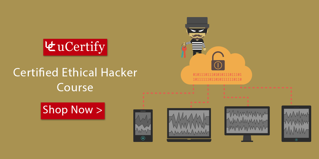 Can Hacking Be Used In A Good Way? Learn The Skills Of Ethical Hacking With The uCertify Course