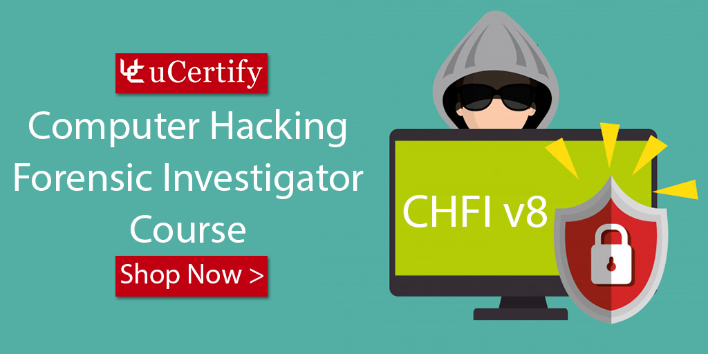 Know About CHFI Certification With The uCertify Study Guide