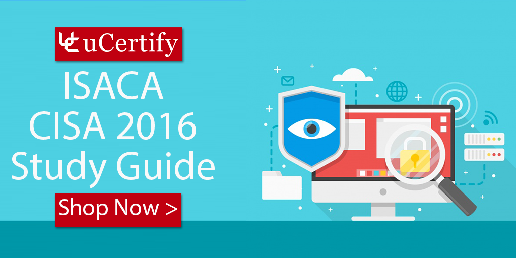 Prepare & Pass The ISACA CISA Exam With uCertify Exam Guide