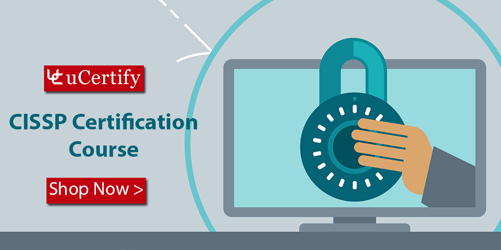 Pass The ISC2 CISSP Certification Exam With uCertify' Training Course