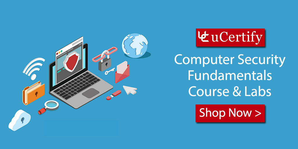 Try uCertify Computer Security Fundamentals Course with Lab