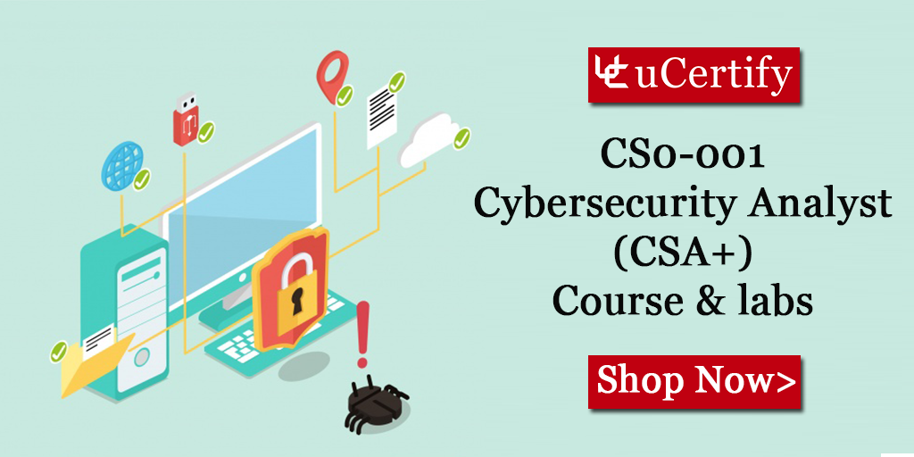 Become Cybersecurity Expert By Passing CompTIA CySA+ CS0-001 Exam