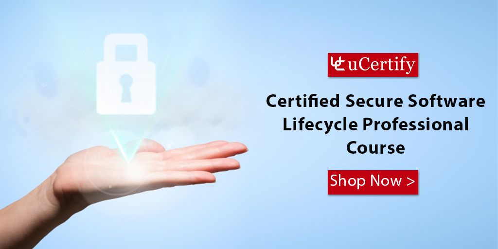 Become A Certified Secure Software Lifecycle Professional With uCertify Course