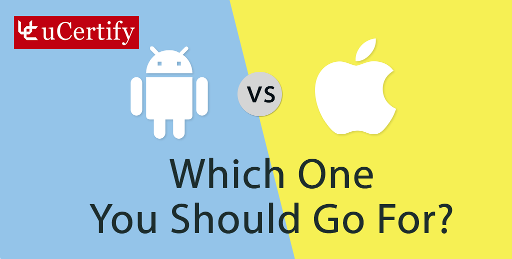 iOS vs. Android Development: Which One You Should Go For?