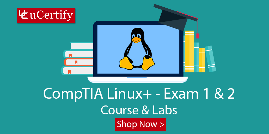 Prepare For CompTIA Linux+ Certification With uCertify Study Guide