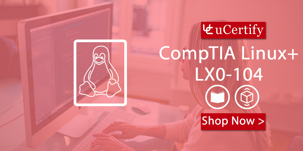 Pass The Linux+ LX0-104 Exam With The uCertify Study Guide