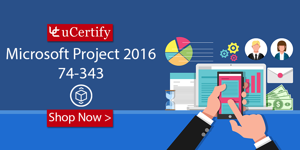 Learn The Skills Of Microsoft Project with uCertify 74-343 Exam Guide