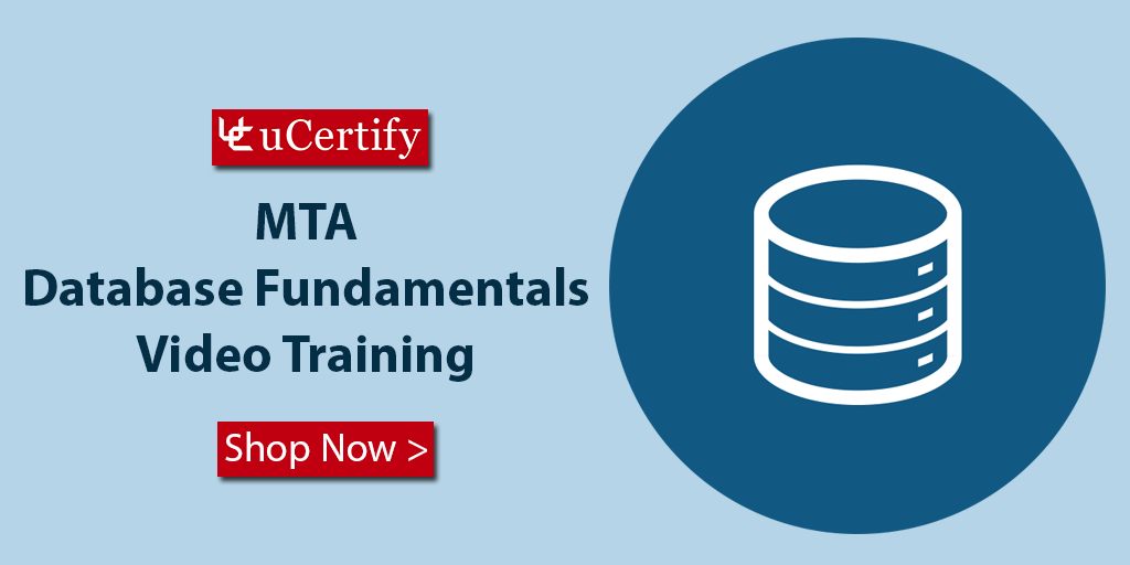 Learn About MTA Database Fundamentals 98-364- uCertify