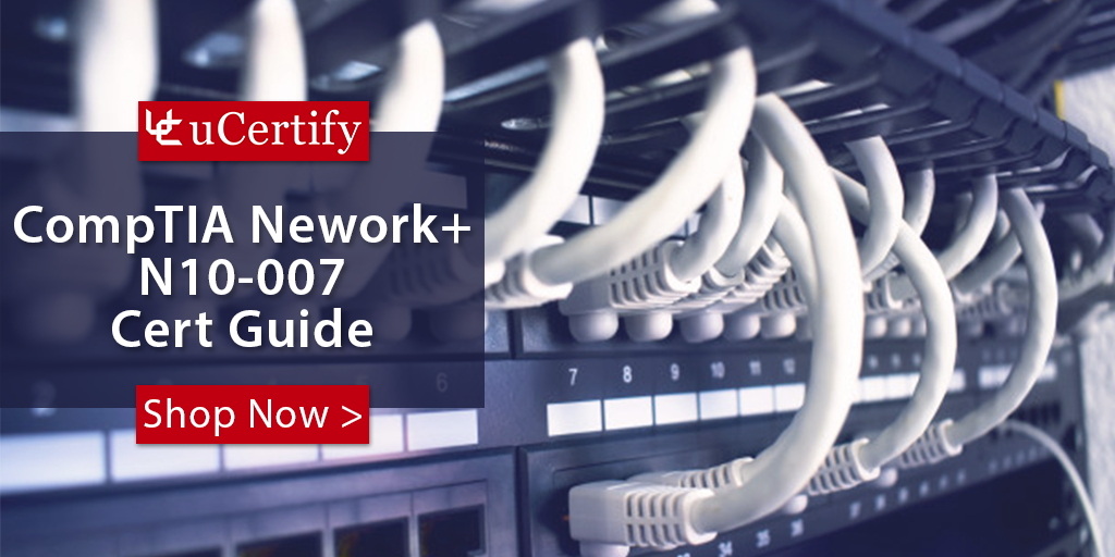 Check Out The Latest N10-007 Cert Guide Released By uCertify