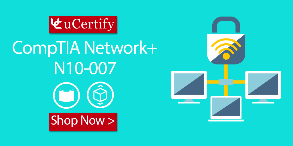 How Can I Pass The CompTIA Network+ N10-007 Cert Exam? Try uCertify